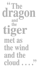 The dragon and the tiger met as the wind and the cloud.